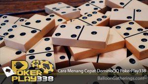 Cara Menang Cepat DominoQQ PokerPlay338