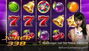 Keuntungan Judi Slot Online JOKER338