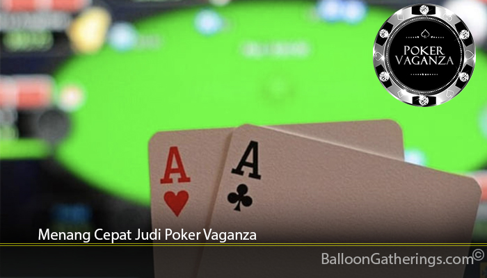 Menang Cepat Judi Poker Vaganza
