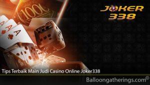 Tips Terbaik Main Judi Casino Online Joker338