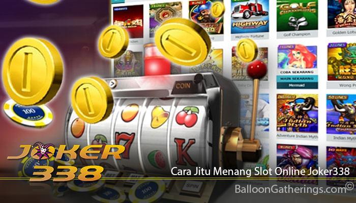 Cara Jitu Menang Slot Online Joker338