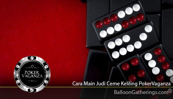 Cara Main Judi Ceme Keliling PokerVaganza
