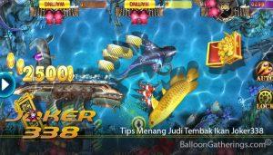 Tips Menang Judi Tembak Ikan Joker338