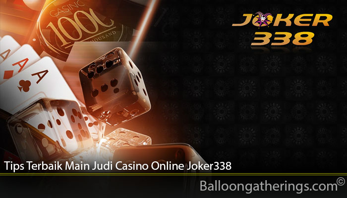Tips Terbaik Main Judi Casino Online Joker338